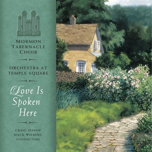 Love Is Spoken Here de Mormon Tabernacle Choir & Orchestra at Temple Square