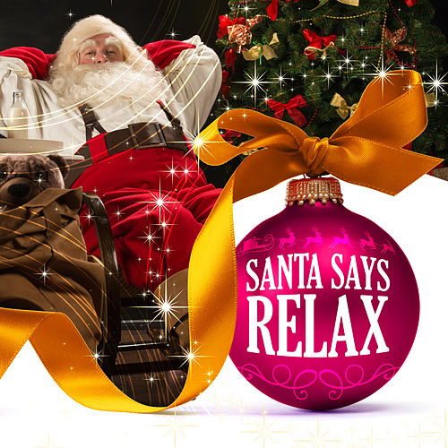 Santa Says Relax by Various Artists