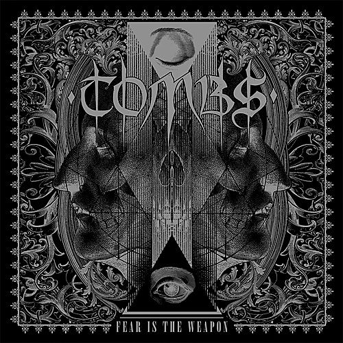 Fear Is the Weapon by Tombs