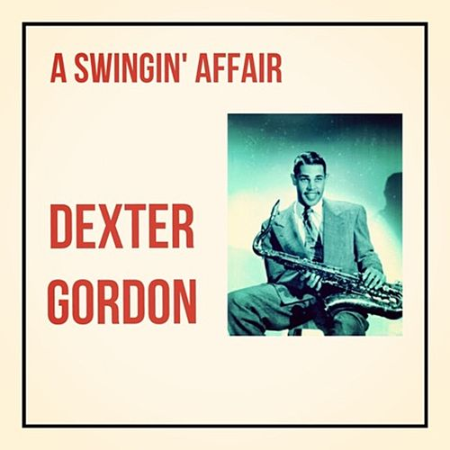 A Swingin' Affair de Dexter Gordon