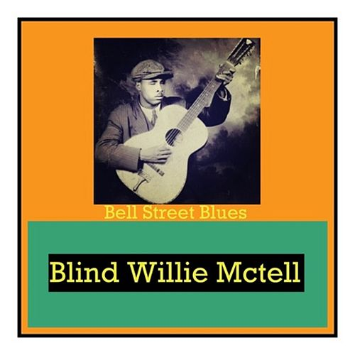 Bell Street Blues de Blind Willie McTell