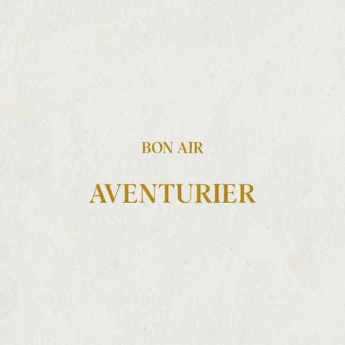 Aventurier by Bon Air