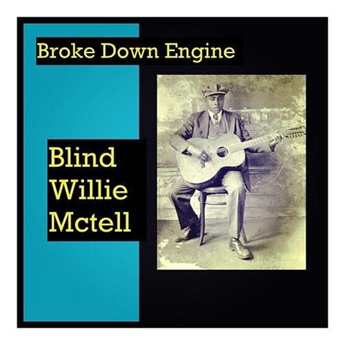Broke Down Engine by Blind Willie McTell