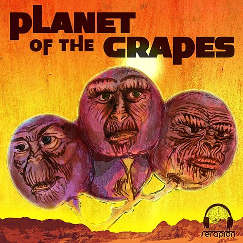 Planet of the Grapes by Serapion