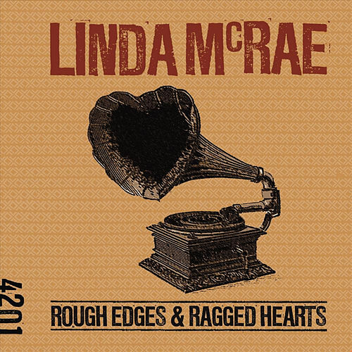 Rough Edges & Ragged Hearts von Linda McRae