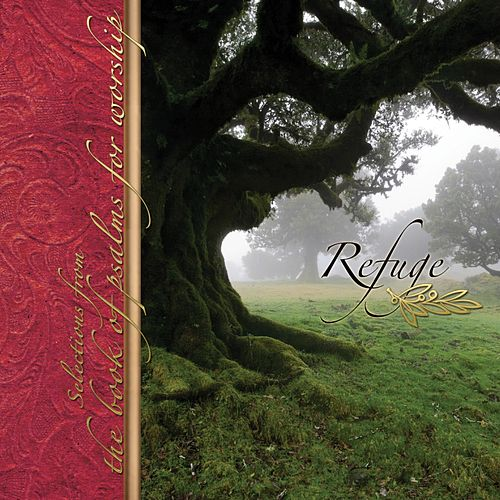 Refuge: Selections from the Book of Psalms for Worship de Crown