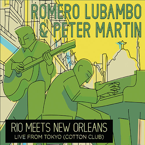 Rio Meets New Orleans: Live from Tokyo de Romero Lubambo