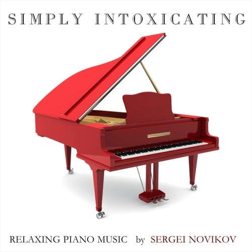 Simply Intoxicating by Sergei Novikov