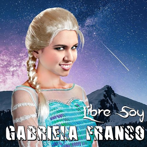 Libre Soy de Gabriela Franco