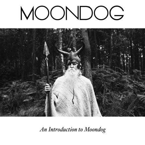 An Introduction to Moondog by Moondog