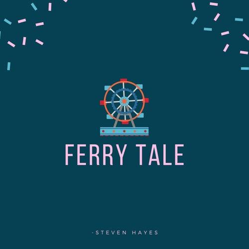 Ferry Tale von Steven Hayes