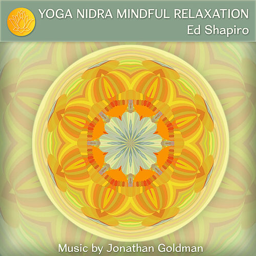 Yoga Nidra Mindful Relaxation de Ed Shapiro