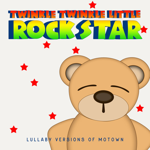Lullaby Versions of Motown by Twinkle Twinkle Little Rock Star