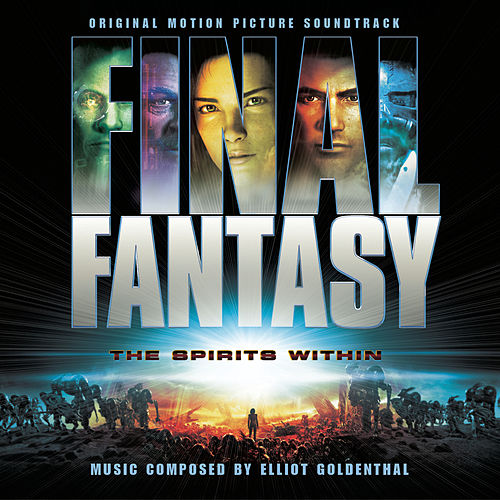 Final Fantasy - Original Motion Picture Soundtrack by Elliot Goldenthal
