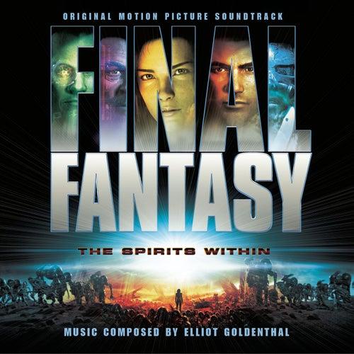 Final Fantasy - Original Motion Picture Soundtrack by Elliot Goldenthal
