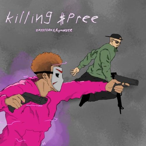 Killing $pree de Zay$Torm