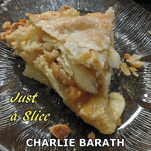 Just a Slice by Charlie Barath