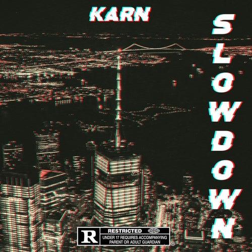 Slowdown de Karn