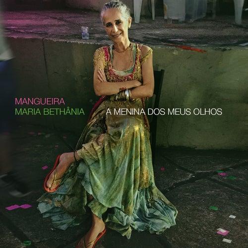 Mangueira - a Menina Dos Meus Olhos von Maria Bethânia