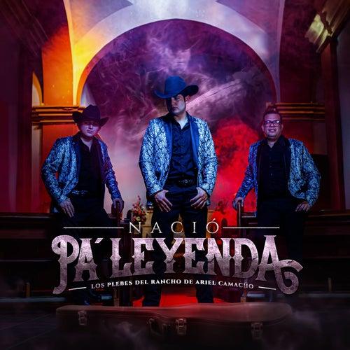 Nació Pa' Leyenda by Ariel Camacho
