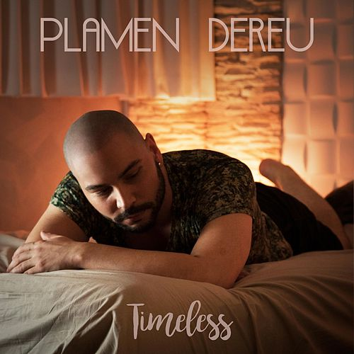 Timeless by Plamen Dereu