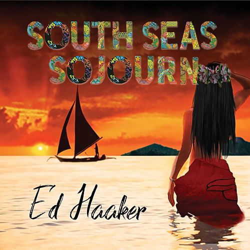 South Seas Sojourn di Ed Haaker