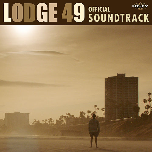 Lodge 49 (Original Series Soundtrack) by Various Artists