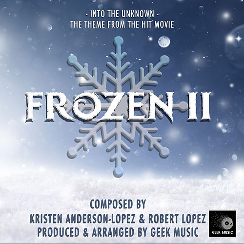 Into the Unknown (From 'Frozen 2') di Geek Music