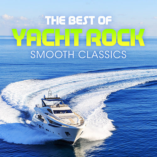 The Best of Yacht Rock - Smooth Classics de L.A Band