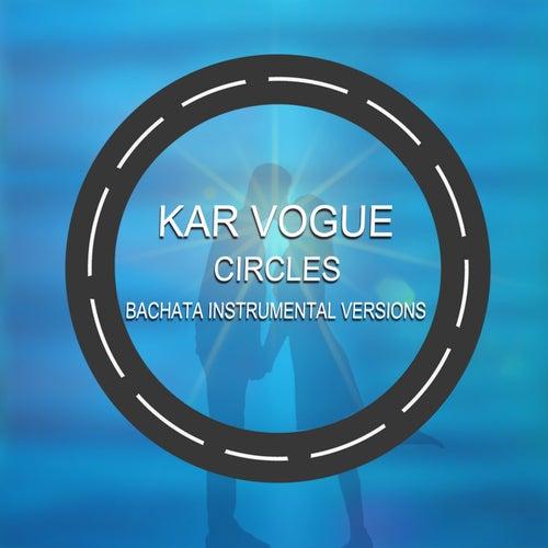 Circles (Bachata Instrumental Versions) von Kar Vogue