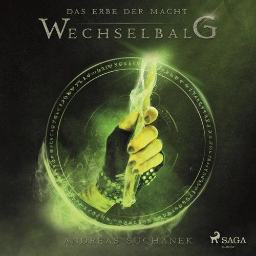 Wechselbalg - Das Erbe der Macht, Band 3 (Ungekürzt) von Andreas Suchanek