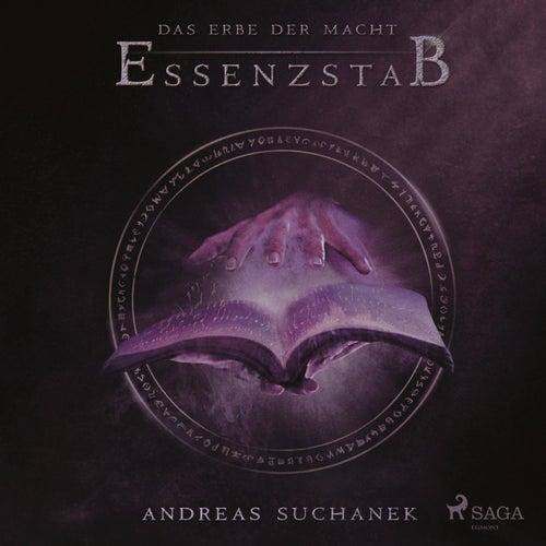 Essenzstab - Das Erbe der Macht, Band 2 (Ungekürzt) von Andreas Suchanek