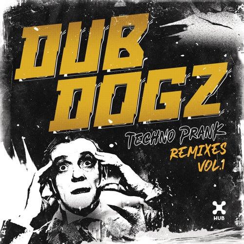 Techno Prank (Remixes Vol. 1) de Dubdogz