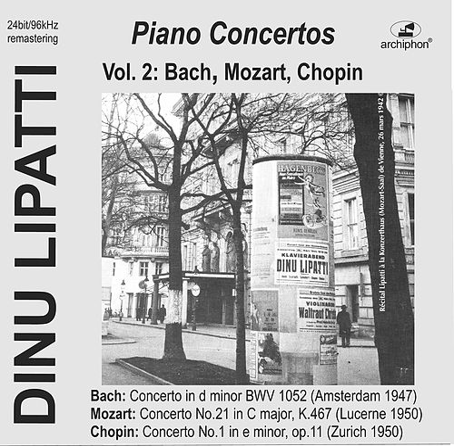 Bach, Mozart & Chopin: Piano Concertos (Live) by Dinu Lipatti