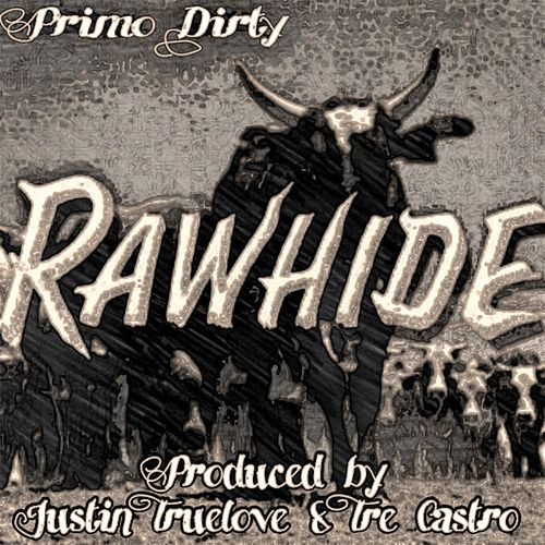 Rawhide by Primo Dirty
