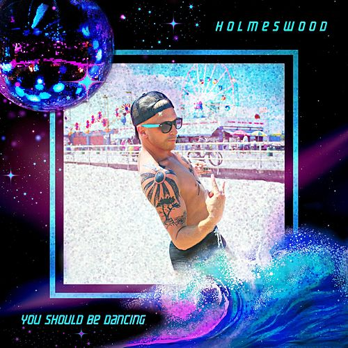 You Should Be Dancing von Holmeswood