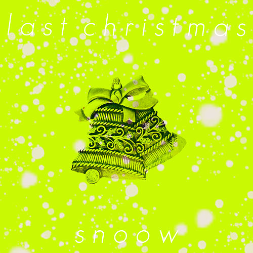 Last Christmas by Snoow