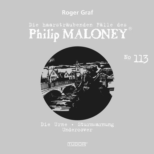Die haarsträubenden Fälle des Philip Maloney, Vol. 113 von Michael Schacht