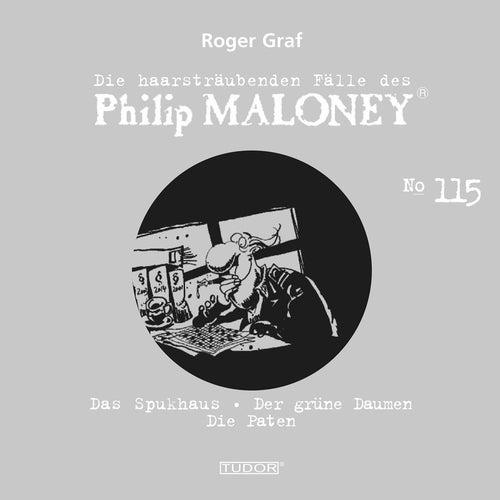 Die haarsträubenden Fälle des Philip Maloney, Vol. 115 von Michael Schacht