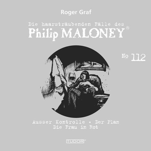 Die haarsträubenden Fälle des Philip Maloney, Vol. 112 von Michael Schacht