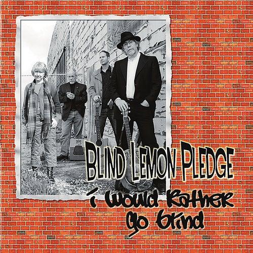 I Would Rather Go Blind von Blind Lemon Pledge