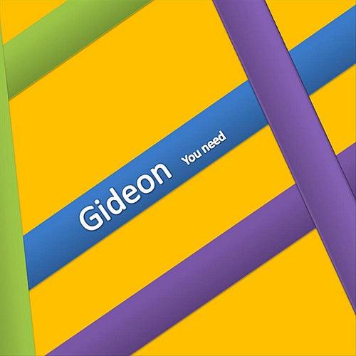 You Need by Gideon