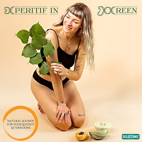 Aperitif in Green: Natural Sounds for Your Loungy Afternoons de Various Artists