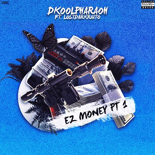 Ez Money Pt 1 de Dkoolpharaoh