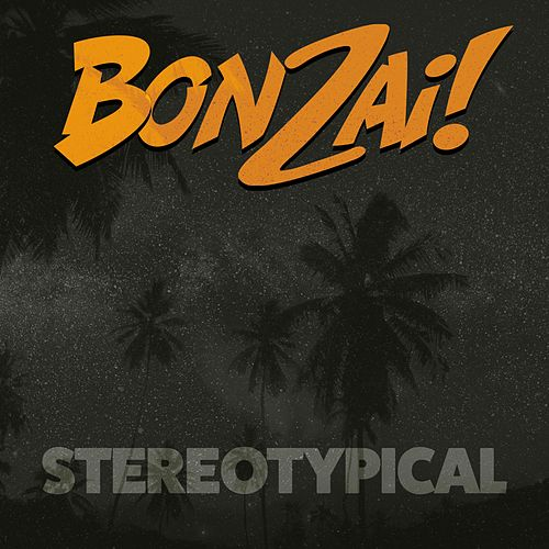 Stereotypical by Bonzai