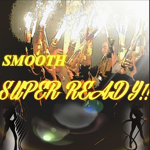 Super Ready by Smooth