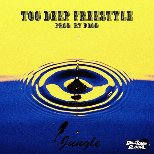 Too Deep Freestyle de Jungle
