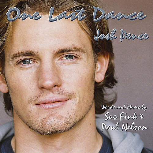 One Last Dance by Josh Pence