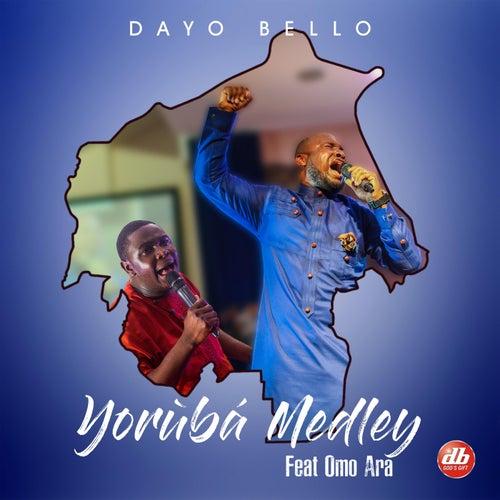 Yoruba Medley: Ko S'oruko / Talo Dabi Olorun Mi / Jesu L'oba Ayeraye / Emi Ba L'egberun Ahon (feat. Omo Ara) de Dayo Bello
