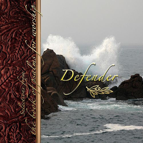 Defender: Selections from the Book of Psalms for Worship by Crown